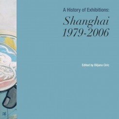 A History of Exhibitions Shanghai 1979-2006